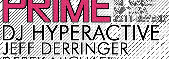 Droid presents PRIME: Hyperactive   Derringer | 3.24