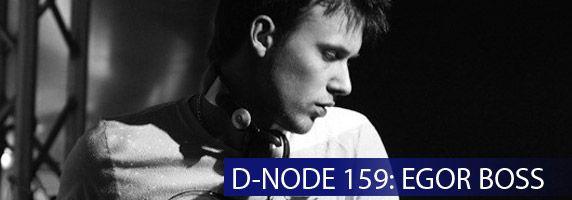 D-NODE 159: Egor Boss | Ukraine