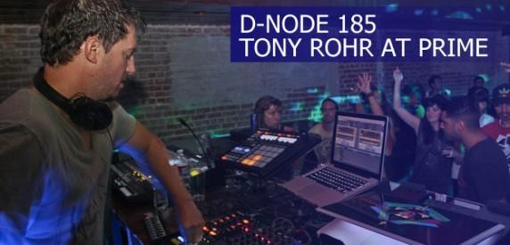 D-Node 185: Tony Rohr Live at PRIME
