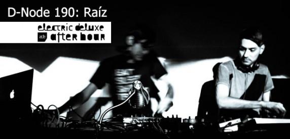 D-Node 190: Raíz Live at EDLX | ADE